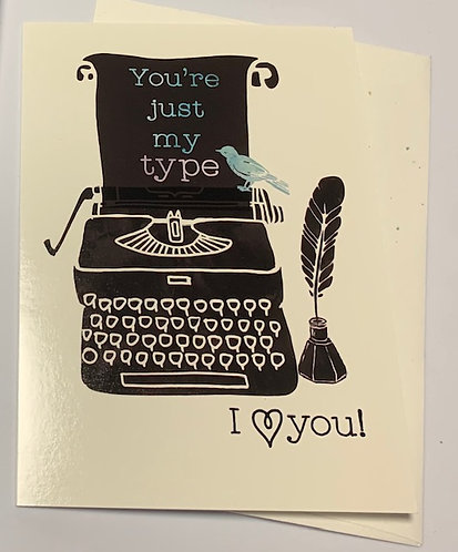 'You're Just My Type' Greeting Card