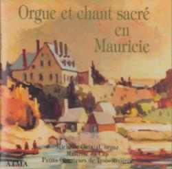 Orgue et chant sacré en Mauricie