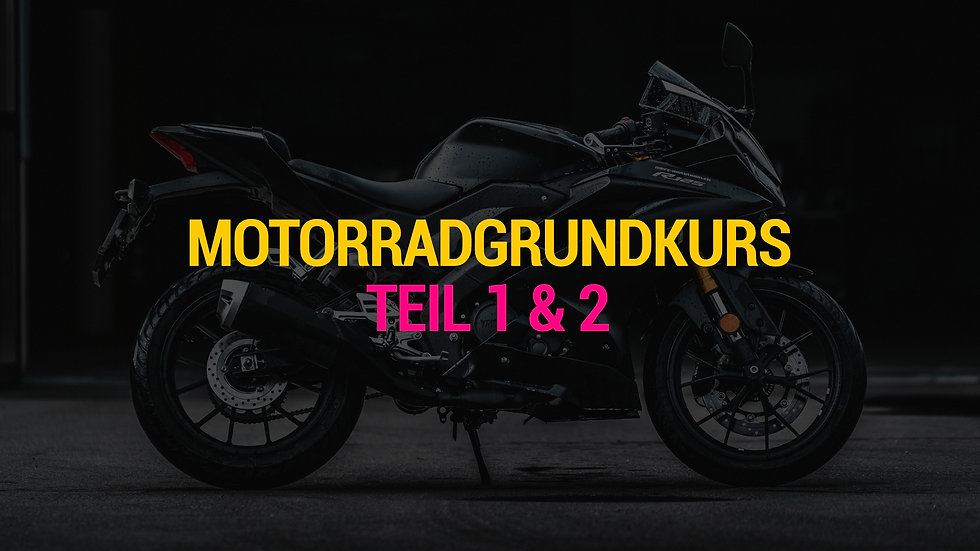 Motorradgrundkurs Teil 1 & 2