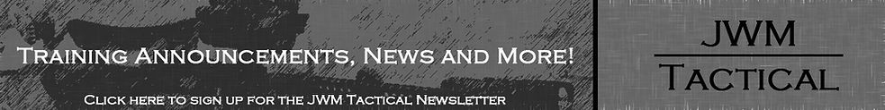 JWM Tactical Firearms Training News Letter
