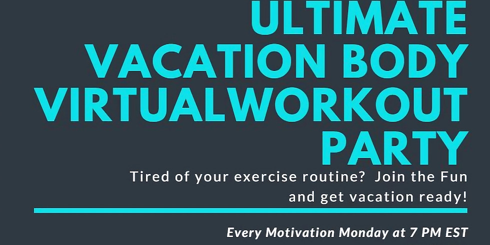 The Ultimate Vacation Body Virtual Workout party