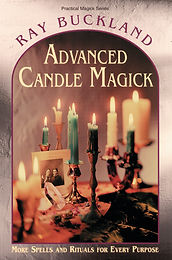 Advanced Candle Magick: More Spells and Rituals for Every Purpose