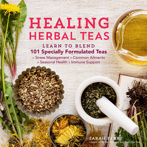 Healing Herbal Teas: Learn to Blend 101 Specially Formulated Teas for Stress Man