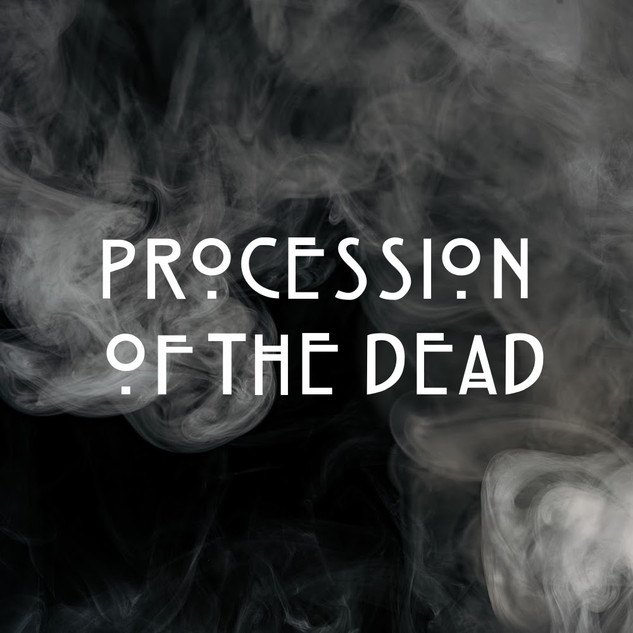 9:30 AM Procession of the Dead