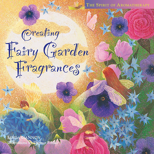 Creating Fairy Garden Fragrances: The Spirit of Aromatherapy