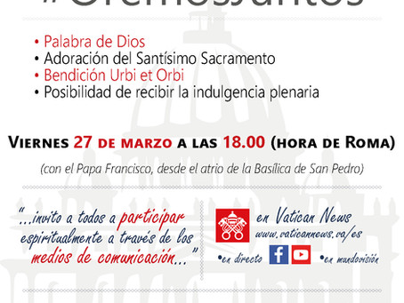 Invitación del Papa Francisco, hoy 27 de Marzo,esta tarde a la 1:00 pm hora del Este de los Estados