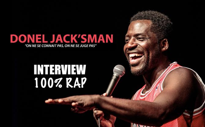 Donel Jacks'man - Interview 100% RAP