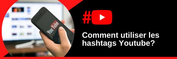 Comment utiliser les hashtags Youtube