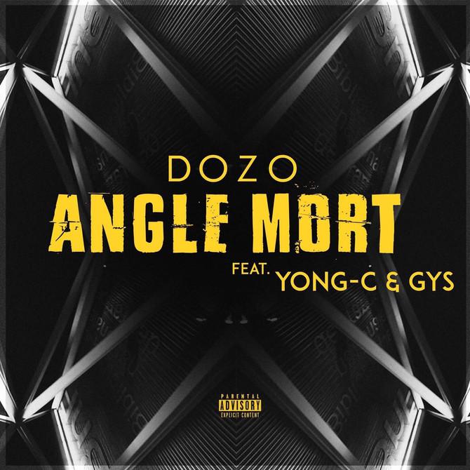 DOZO | ANGLE MORT Feat. YONG-C & GYS
