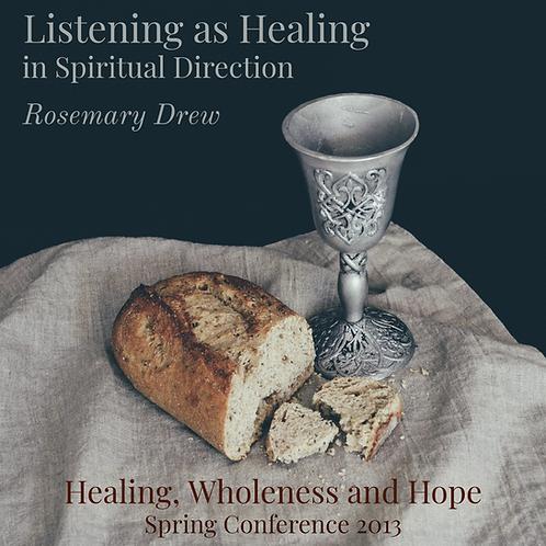 Listening as Healing in Spiritual Direction