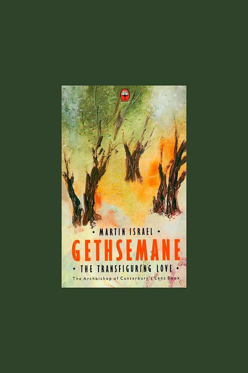 Gethsemane: Transfiguring Love - Martin Israel