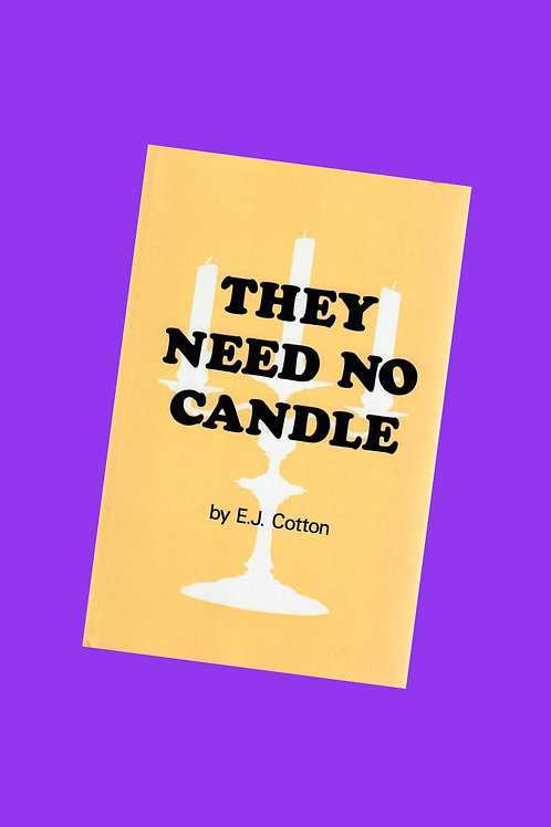 They Need No Candle - E.J. Cotton