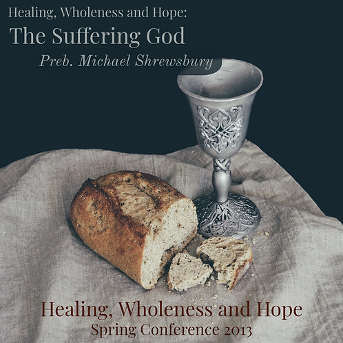 Healing, Wholeness and Hope: The Suffering God