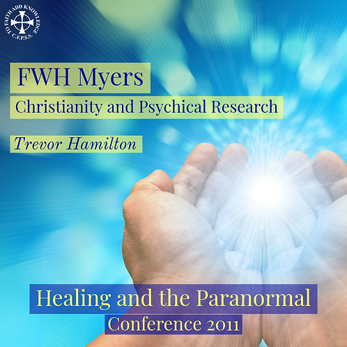 FHW Myers: Christianity and Psychical Research