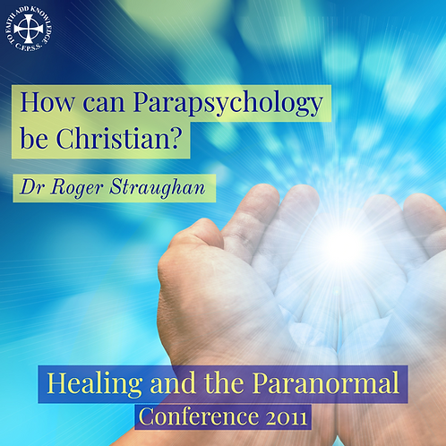 How Can Parapsychology Be Christian?