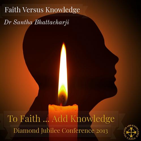 Faith Versus Knowledge