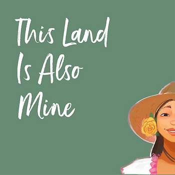 This Land Is Also Mine.png