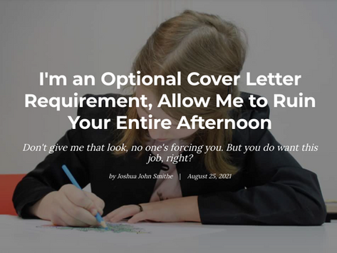 I'm an optional cover letter requirement, allow me to ruin your entire afternoon