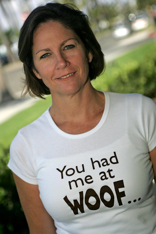 You Had Me At Woof Womens Fitted Tee Shirt