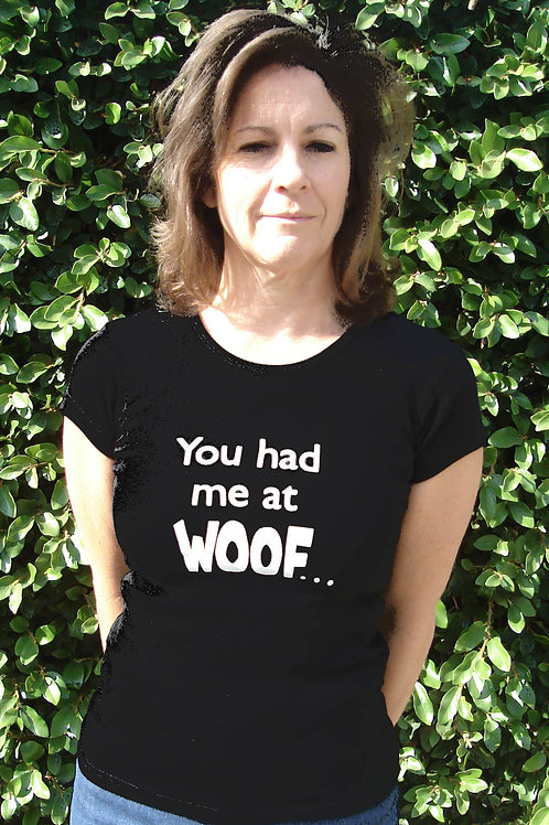 You Had Me At Woof Black Womens Fitted Tee Shirt