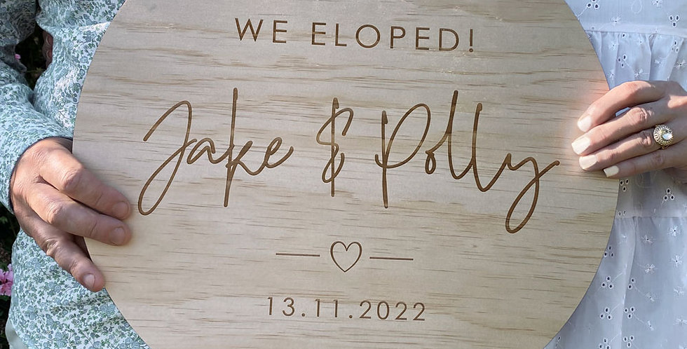 Wedding elopement sign timber engraved elope couple - The Laser Cutting Studio Geelong, Australia