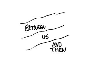 Art Zine Fest: Between Us and Then