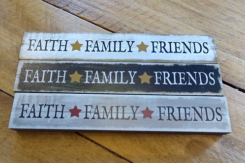 Faith, Family, Friends (Sm) sign