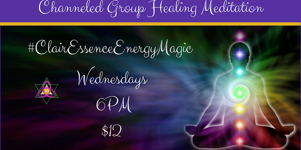 Channeled Group Healing Meditation with ClairEssence Energy Magic