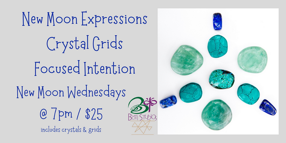 New Moon Expressions - Crystal Grids - Focused Intention - 6/9/21