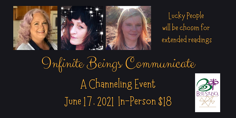 Infinite Beings Communicate - A Channeling Event (In-Person) 6/17/21