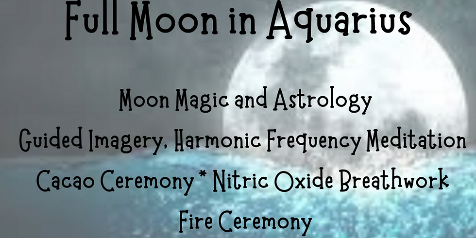 Full Moon in Aquarius, Cacao Ceremony and Meditation Release