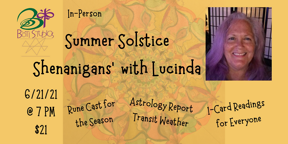 Summer Solstice Shenanigans' with Lucinda (In-Person) 6/21/21