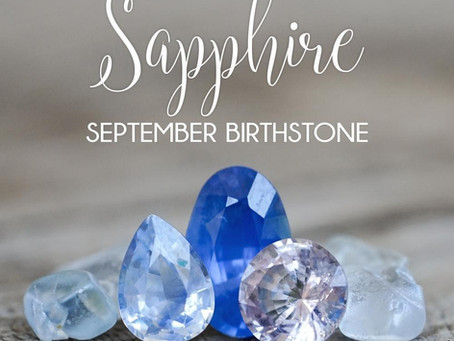 THE SEPTEMBER BIRTHSTONE is SAPPHIRE!