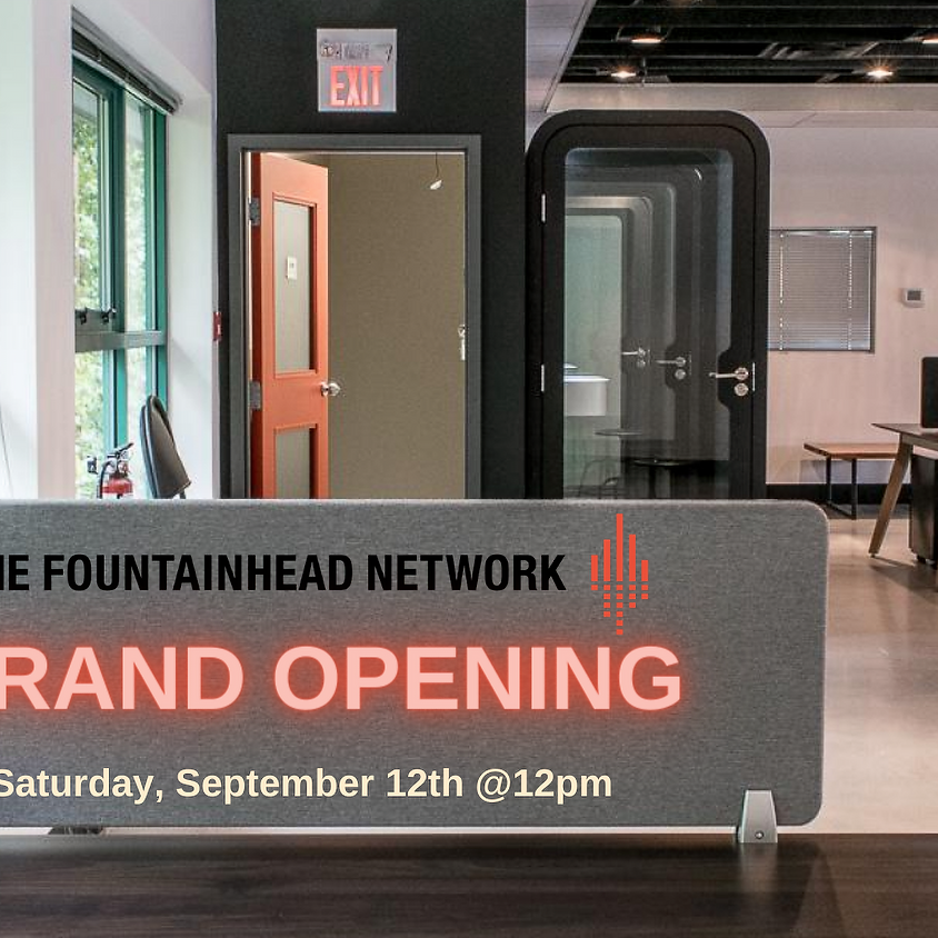 GRAND OPENING at The Fountainhead Network Coworking & Media Space