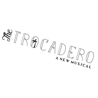 The Trocadero: A New Musical