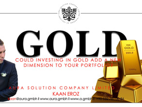 Could Investing in Gold Add a New Dimension to Your Portfolio? Aura Solution Company Limited