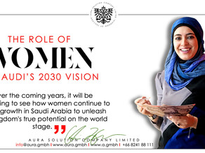 The Role of women in Saudi's 2030 vision with Aura Solution Company Limited