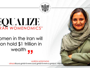 Women in the Iran will soon hold $1 trillion in wealth : Aura Solution Company Limited