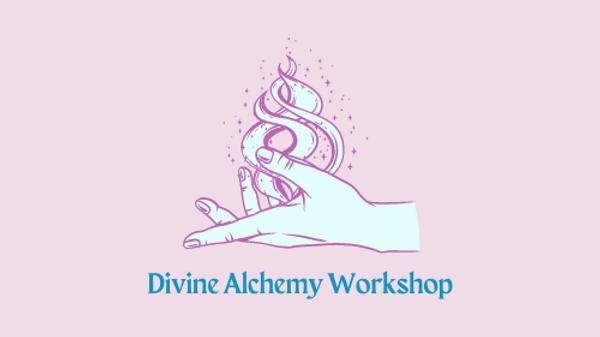 Divine Alchemy Workshop