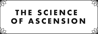 The Science of Ascension