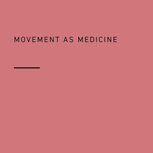 Movement as Medicine