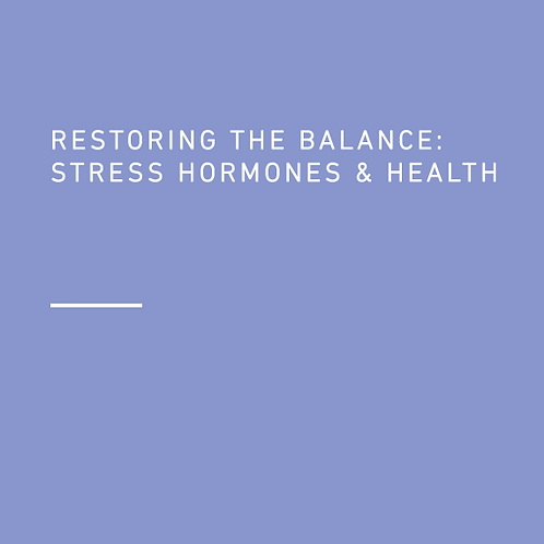Restoring the Balance:  Stress Hormones and Health