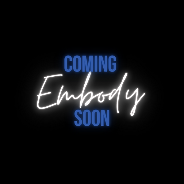 Coming Soon - Embody.png
