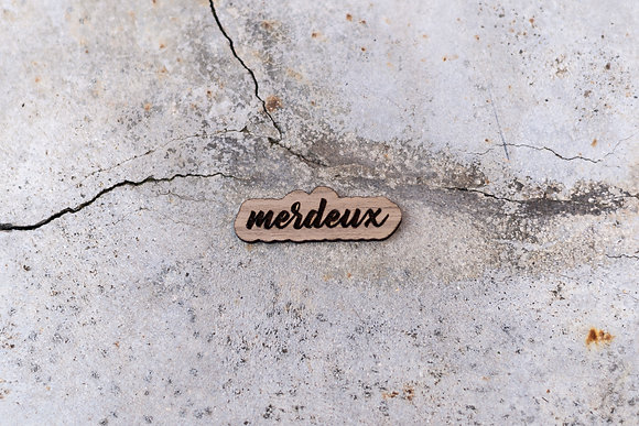 """Pin's """"Merdeux"""""""