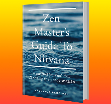 Zen Master's Guide To Nirvana