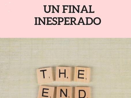Un final Inesperado.