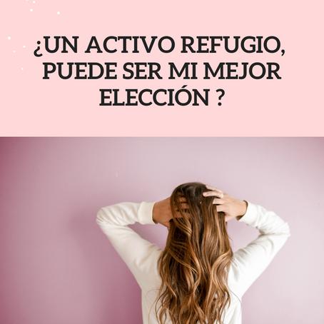 ¿Un activo refugio puede ser mi mejor elección?