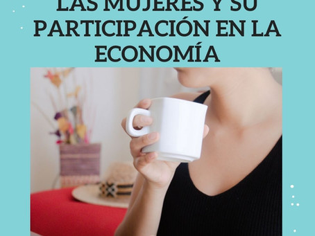 Las mujeres y su participación en la economía