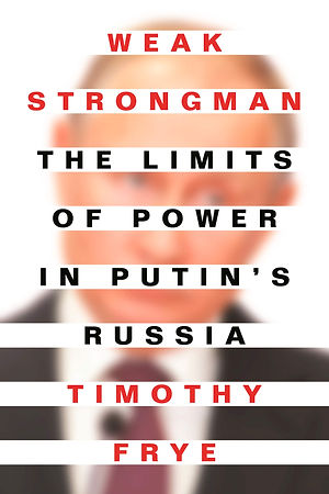 The Limits of Power in Putin's Russia