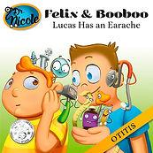 Lucas Has an Earache (Otitis),  Félix et Boubou, Éditions Dre. Nicole